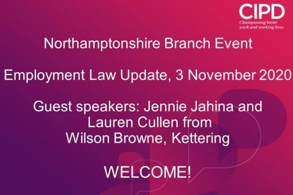 CIPD Northamptonshire Employment Law Update. 03/11/2020