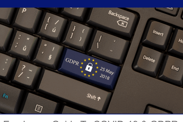 Employers Guide To COVID-19 & GDPR