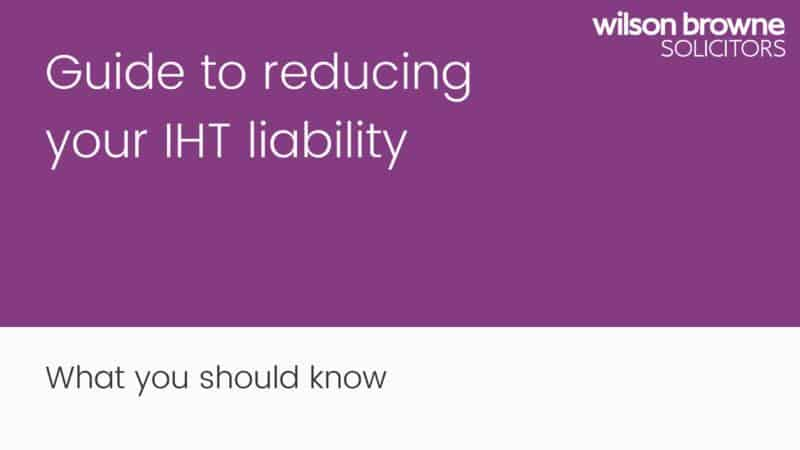 Guide to reducing your IHT liability